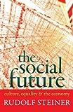 The Social Future, Rudolf Steiner, 1621480283