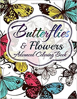 Butterflies & Flowers: Advanced Coloring Book (Coloring Books for ...