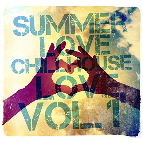 Summer Love - Chillhouse Love, Vol. 1