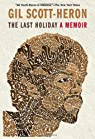 The Last Holiday: A Memoir par Scott-Heron