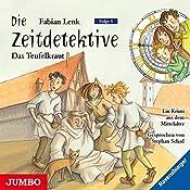 Das Teufelskraut (Die Zeitdetektive 4) | Fabian Lenk