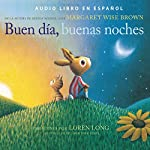 Buen día, buenas noches [Good Morning, Good Night] | Margaret Wise Brown