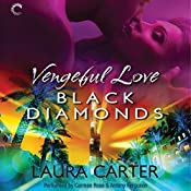 Vengeful Love: Black Diamonds: Vengeful Love, #3 | Laura Carter