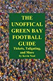 The Unofficial Green Bay Football Guide for Tickets, Tailgating, and More
