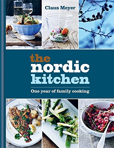The Nordic Kitchen: One year of family cooking by Claus Meyer