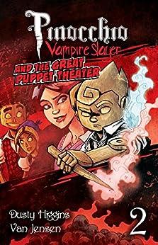 Pinocchio, Vampire Slayer Vol. 2: The Great Puppet Theater by [Jensen, Van]