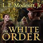 The White Order: Saga of Recluce, Book 8 | L. E. Modesitt, Jr.