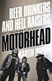 Lemmy, Phil, Fast Eddie and the Rise of Motorhead Beer Drinkers and Hell Raisers