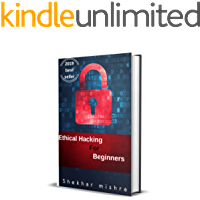 Ethical Hacking for Beginners 2019: Complete step by step Guide Beginner to Advance