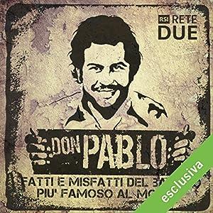 Don Pablo: Fatti e misfatti del bandito più famoso del mondo Hörspiel