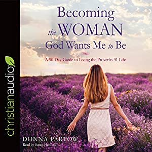Becoming the Woman God Wants Me to Be Audiobook