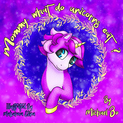 Mommy, What Do Unicorns Eat? by Michael Bo ebook deal