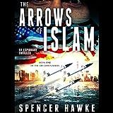 The Arrows of Islam: Ari Cohen Series, Book 1