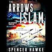 The Arrows of Islam: Ari Cohen Series, Book 1 | Spencer Hawke