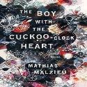The Boy with the Cuckoo-Clock Heart: A Novel Audiobook by Mathias Malzieu, Sarah Ardizzone (translator) Narrated by Jim Dale