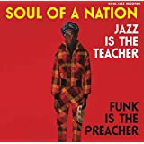 Soul of a Nation: Jazz is the Teacher, Funk is the Preacher - Afro-Centric Jazz, Street Funk and the Roots of Rap in The Black Power Era 1969-75