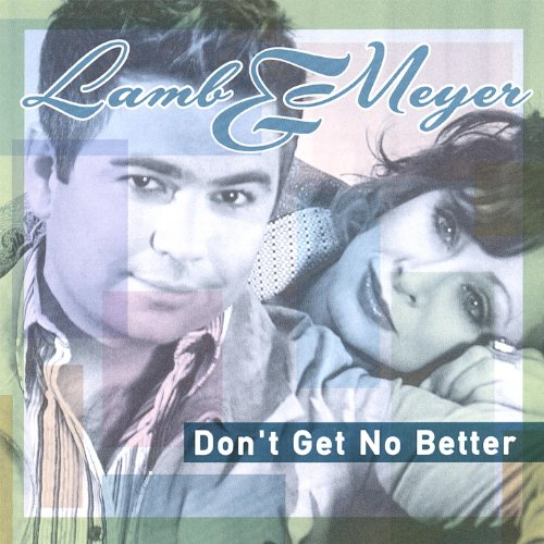 Better Now Mp3 Song Download: Amazon.com: Don't Get No Better: Lamb & Meyer: MP3 Downloads