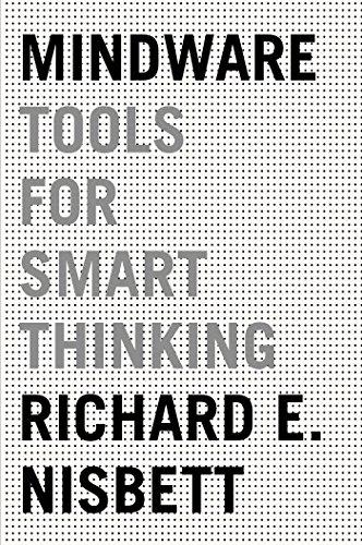 Mindware tools for smart thinking kindle edition by richard e mindware tools for smart thinking by nisbett richard e fandeluxe Choice Image