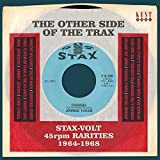 The Other Side Of The Trax: Stax-Volt 45rpm Rarities 1964-1968