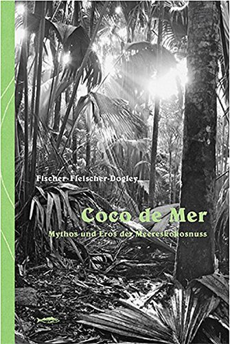 coco-de-mer-mythos-und-eros-der-meereskokosnuss
