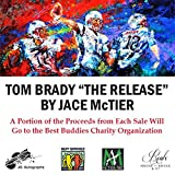 """Tom Brady - """"The Release"""" by Jace McTier - Autographed Original Acrylic Painting"""