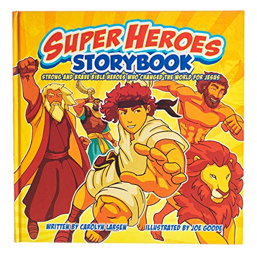 Superheroes Of The Bible (Super Heroes Storybook: Strong and Brave Bible Heros Who Changed the World For)