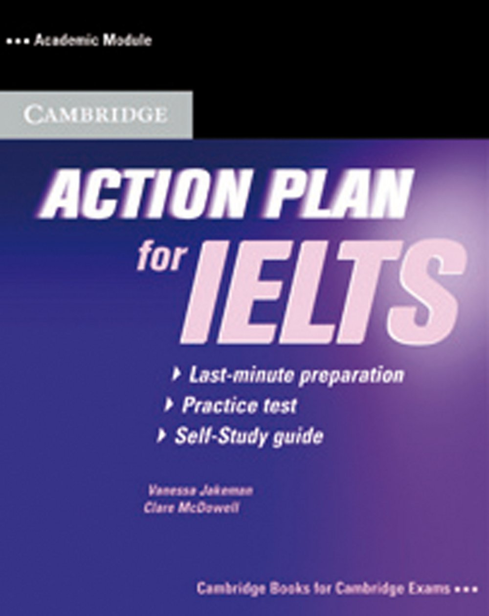 Action Plan for IELTS: Intermediate to Advanced / Academic Module. Self-study Pack (Student's Book with answers and CD)