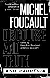 """Discourse and Truth"" and ""Parresia"" (The Chicago Foucault Project)"