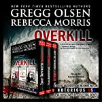 Overkill (True Crime Collection): From the Case Files of Notorious USA | Gregg Olsen,Rebecca Morris