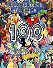 100+ Characters Coloring Book for Kids: 150 Illustrations (Moana, Aladdin, Dumbo, Lion King, The Little Mermaid, Winnie the Pooh, Tinker Bell, Alice in the Wonderland, Frozen, Muppet Babies, Beauty and the Beast, Cars, Planes, Donald Duck, Tangled etc.)