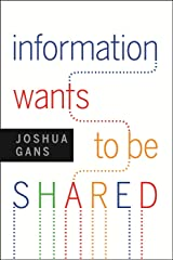 Information Wants to Be Shared Kindle Edition