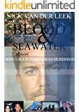 Blood & Seawater: Why Laci Peterson was Murdered (Amber Alert Book 1)
