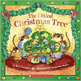 the littlest christmas tree r a herman jacqueline rogers 8601420451094 amazoncom books