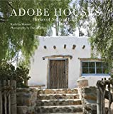 Adobe Houses: Homes of Sun and Earth