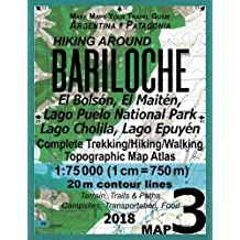 Hiking Around Bariloche Map 3 El Bolson, El Maiten, Lago Puelo National Park, Lago Cholila, Lago Epuyen Complete Trekking/Hiking/Walking Topographic ... Guide Hiking Maps for Patagonia Argentina)