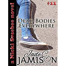 Dead Bodies Everywhere (Nicki Sosebee Series Book 11) (A Nicki Sosebee Novel)