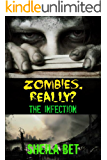 ZOMBIES... REALLY?: INFECTION