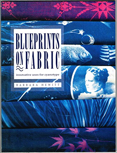 Blueprints On Fabric: Innovative Uses For Cyanotype