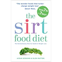 The Sirtfood Diet: THE ORIGINAL AND OFFICIAL SIRTFOOD DIET THAT S TAKEN THE CELEBRITY WORLD BY STORM