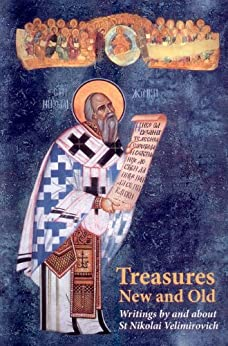 Treasures New and Old (Contemporary Christian Thought Series, number 8 Book 1) by [Velimirovich, St. Nikolai]
