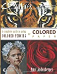 CP  Surfaces: Colored Paper: A Complete Guide to Using Colored Pencils on Colored Paper