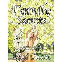 TABOO MENAGE: Family Secrets: (18+ Taboo Menage Stories)