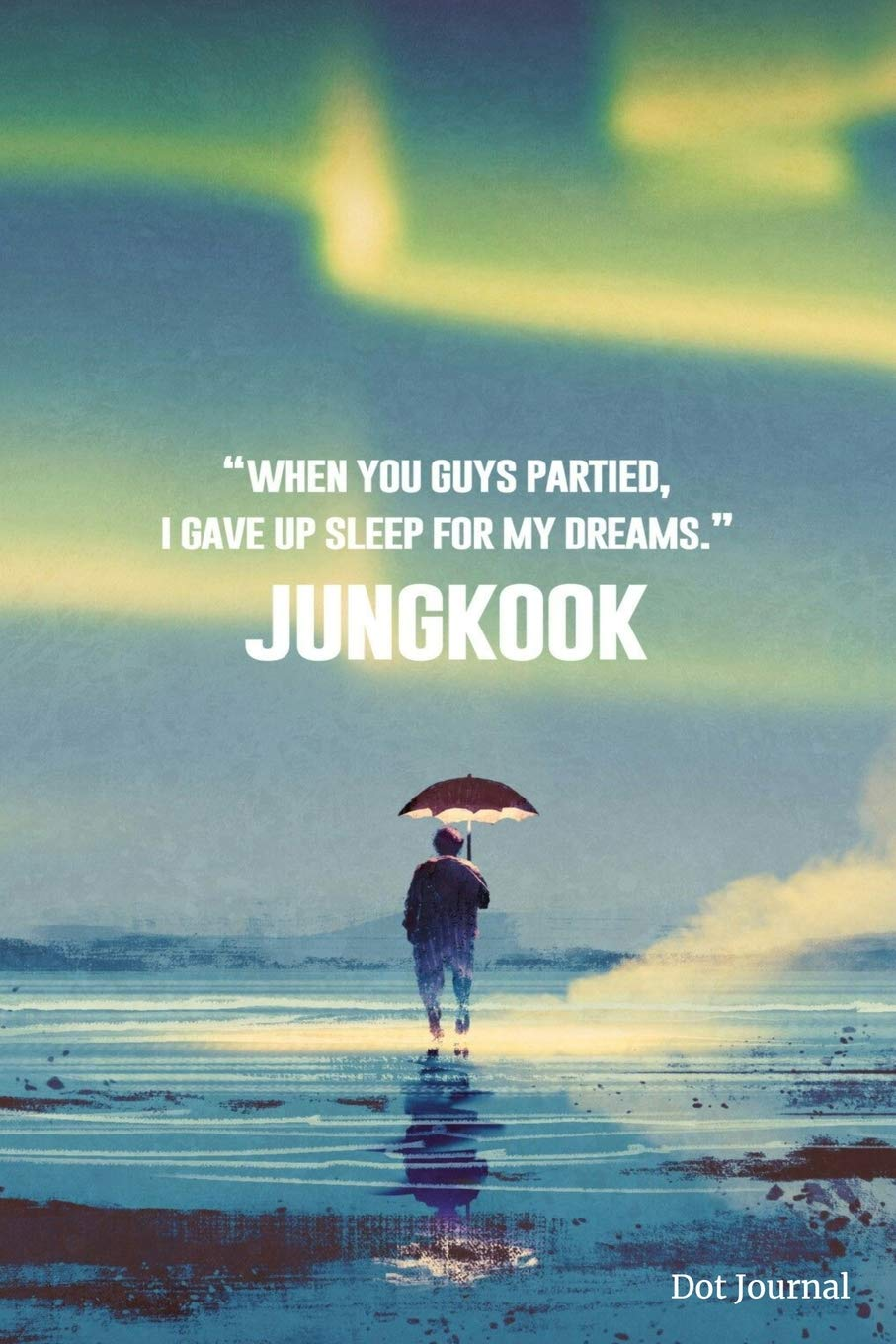 Jungkook Dot Journal: When You Guys Partied, I Gave Up Sleep