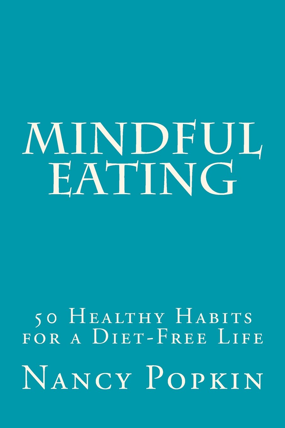 Mindful Eating: 50 Healthy Habits for a Diet-Free Life pdf