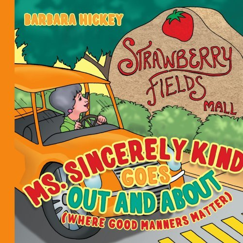 Ms. Sincerely Kind Goes Out and About: (Where Good Manners Matter) by Barbara Hickey (2008-11-07) pdf