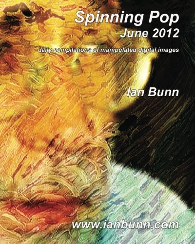 Spinning Pop, June 2012: Is about iconic people, places and events of our time (Volume 30) PDF