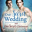 Our Secret Wedding: Our Secret Christmas Audiobook by H. J. Perry Narrated by Tod Scott