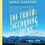 The Truth According to Us: A Novel   Annie Barrows