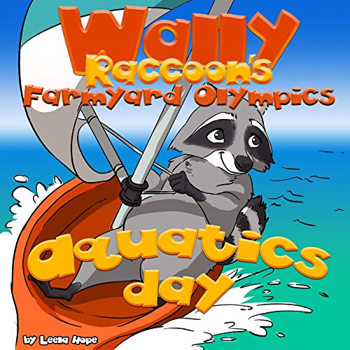 Books for Kids: Wally Raccoon's Farmyard Olympics Aquatics Day (Children's Books funny kids books funny pictures for baby)