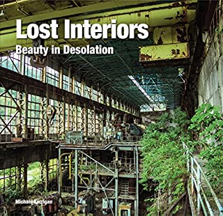 Book Cover: Lost Interiors: Beauty in Desolation